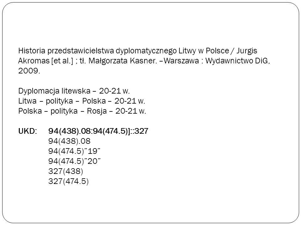 Historia przedstawicielstwa dyplomatycznego Litwy w Polsce / Jurgis Akromas [et al.] ; tł.